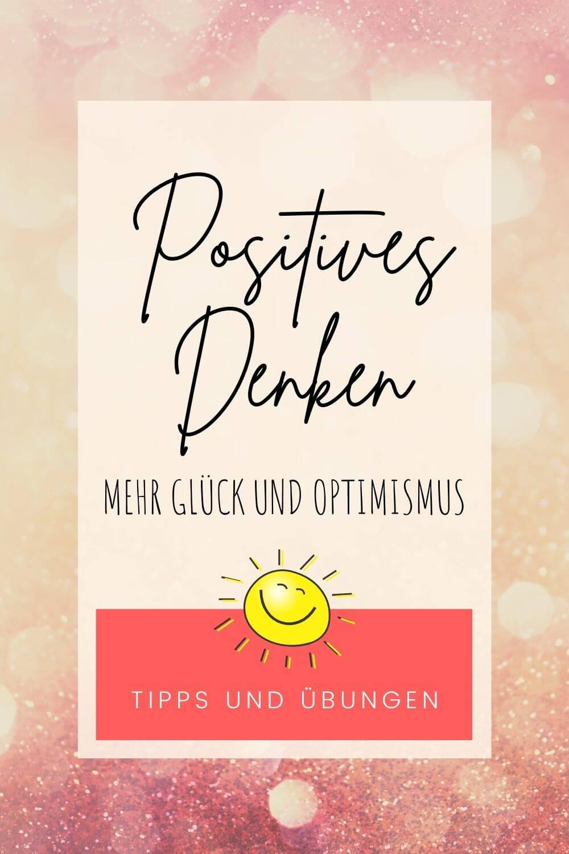 positiv denken tipps