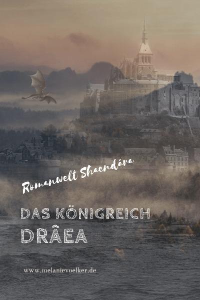 "Romanwelt Shaendâra aus ""Flamme der Seelen"": Das Königreich Drâea"